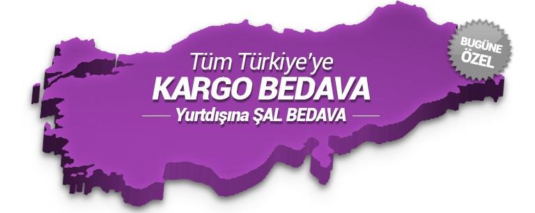 Tüm Türkiye'ye Kargo Bedava. Yurtdışına Şal